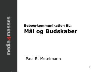 Beboerkommunikation BL: Mål og Budskaber