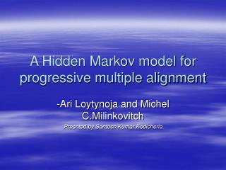 A Hidden Markov model for progressive multiple alignment