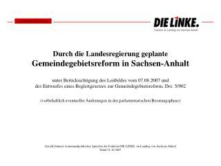 Gerald Gr�nert, kommunalpolitischer Sprecher der Fraktion DIE LINKE. im Landtag von Sachsen-Anhalt