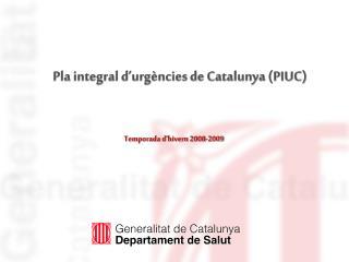 Pla integral d�urg�ncies de Catalunya (PIUC)