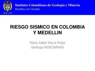 RIESGO SISMICO EN COLOMBIA Y MEDELLIN