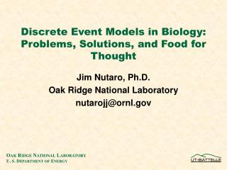 Discrete Event Models in Biology: Problems, Solutions, and Food for Thought