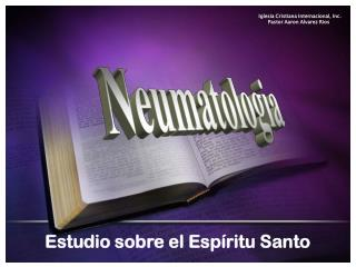 Iglesia Cristiana Internacional, Inc.       Pastor Aaron Alvarez Rios