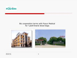 "Biz cooperation terms with Fosun Medical  for  "" Laishi "" brand blood bags"