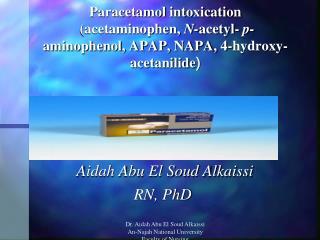 Paracetamol intoxication  acetaminophen, N-acetyl- p-aminophenol, APAP, NAPA, 4-hydroxy-acetanilide