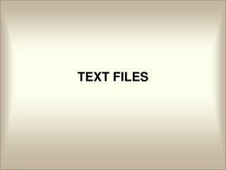 TEXT FILES