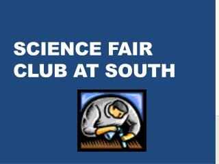 Science Fair Club at South