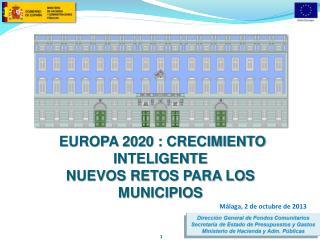 EUROPA 2020 : CRECIMIENTO INTELIGENTE NUEVOS RETOS PARA LOS MUNICIPIOS