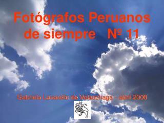 Fotógrafos Peruanos  de siempre   Nº 11
