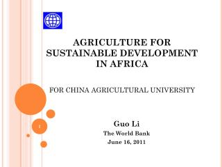 AGRICULTURE FOR  SUSTAINABLE DEVELOPMENT  IN AFRICA FOR CHINA AGRICULTURAL UNIVERSITY