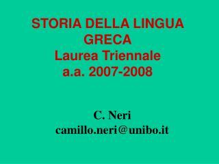 STORIA DELLA LINGUA GRECA Laurea Triennale a.a. 2007-2008