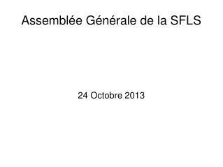 Assemblée Générale de la SFLS