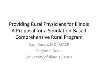 Sara Rusch, MD, MACP Regional Dean University of Illinois Peoria
