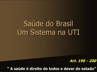 Saúde do Brasil Um Sistema na UTI