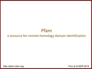 Pfam a resource for remote homology domain identification