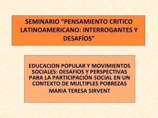 """SEMINARIO """"PENSAMIENTO CRITICO LATINOAMERICANO: INTERROGANTES Y DESAFÍOS"""""""