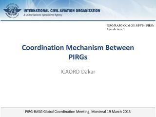 Coordination  M echanism  B etween PIRGs