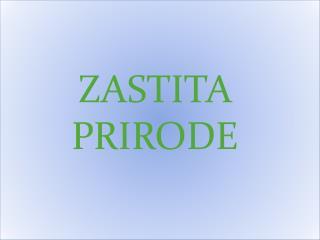 ZASTITA PRIRODE