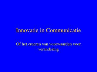 Innovatie in Communicatie