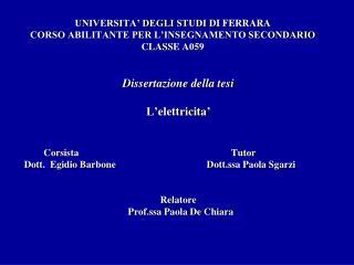 UNIVERSITA' DEGLI STUDI  DI  FERRARA CORSO ABILITANTE PER L'INSEGNAMENTO SECONDARIO CLASSE A059