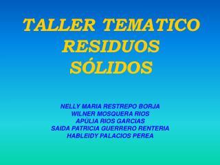 TALLER TEMATICO RESIDUOS S LIDOS