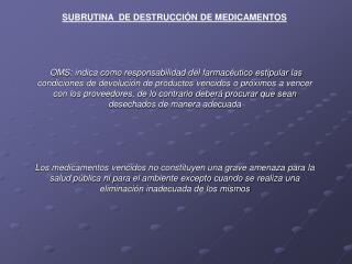 SUBRUTINA  DE DESTRUCCIÓN DE MEDICAMENTOS