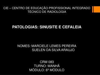 CIE – CENTRO DE EDUCAÇÃO PROFISSIONAL INTEGRADO TÉCNICO DE RADIOLOGIA