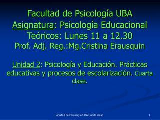Facultad de Psicología UBA Asignatura : Psicología Educacional Teóricos: Lunes 11 a 12.30