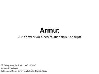 Armut Zur Konzeption eines relationalen Konzepts SE Geographie der Armut    WS 2006/07