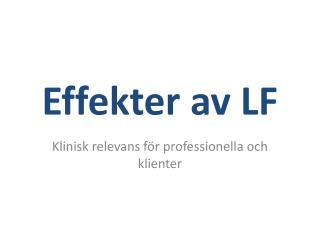 Effekter av LF