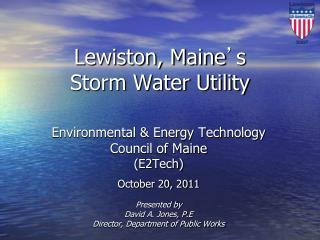 Lewiston, Maine ' s Storm Water Utility