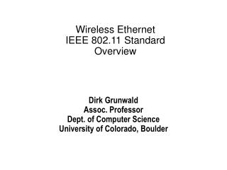 Wireless Ethernet IEEE 802.11 Standard Overview