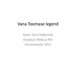 Vana Toomase legend