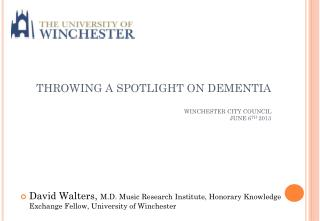 THROWING A SPOTLIGHT ON DEMENTIA WINCHESTER CITY COUNCIL JUNE 6 TH  2013