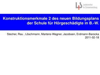 Konstruktionsmerkmale 2 des neuen Bildungsplans der Schule für Hörgeschädigte in B.-W.