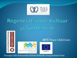 Regeneratsioon: Kultuur ja Suhtlemine