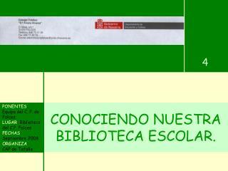 CONOCIENDO NUESTRA BIBLIOTECA ESCOLAR.