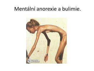 Ment�ln� anorexie a bulimie.