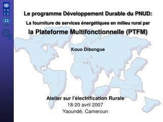 Le programme D veloppement Durable du PNUD:  La fourniture de services  nerg tiques en milieu rural par   la Plateforme