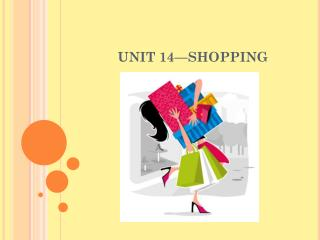 UNIT 14—SHOPPING