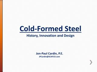 Cold-Formed Steel  History, Innovation and Design