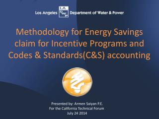 Methodology for Energy Savings claim for Incentive Programs and Codes & Standards(C&S) accounting