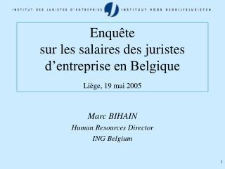 Enquête   sur les salaires des juristes d'entreprise en Belgique Liège, 19 mai 2005