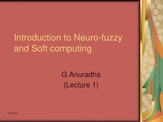 Introduction to Neuro-fuzzy and Soft computing