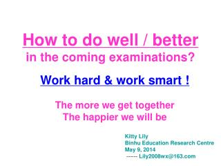 How to do well / better in the coming examinations?