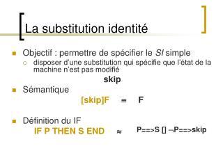 La substitution identité