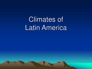 Climates of  Latin America