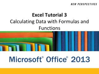 Excel Tutorial  3 Calculating  Data with Formulas and  Functions