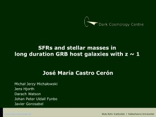 SFRs and stellar masses in long duration GRB host galaxies with  z ~ 1