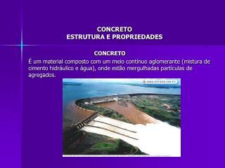 CONCRETO ESTRUTURA E PROPRIEDADES
